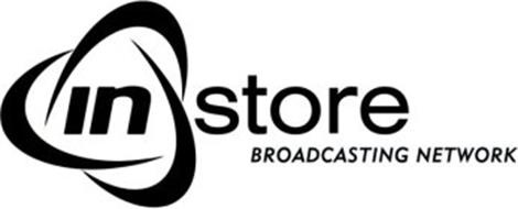 IN STORE BROADCASTING NETWORK
