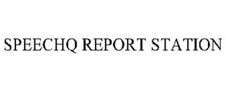 SPEECHQ REPORT STATION