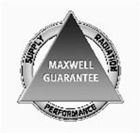 MAXWELL'S GUARANTEE SUPPLY RADIATION PERFORMANCE