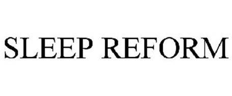 SLEEP REFORM