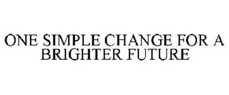 ONE SIMPLE CHANGE FOR A BRIGHTER FUTURE