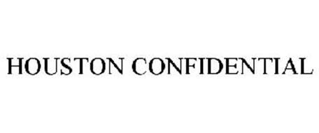 HOUSTON CONFIDENTIAL
