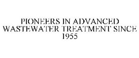 PIONEERS IN ADVANCED WASTEWATER TREATMENT SINCE 1955