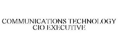 COMMUNICATIONS TECHNOLOGY CIO EXECUTIVE
