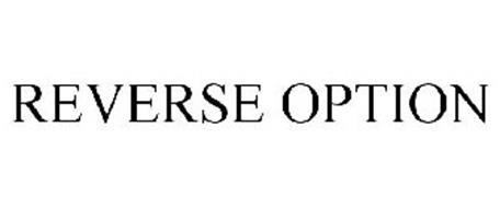 REVERSE OPTION