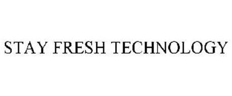 STAY FRESH TECHNOLOGY