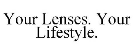 YOUR LENSES. YOUR LIFESTYLE.