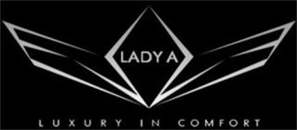 LADY A LUXURY IN COMFORT