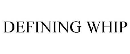 DEFINING WHIP