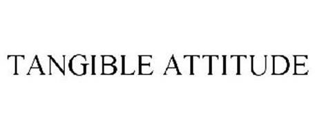 TANGIBLE ATTITUDE