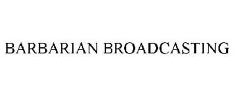 BARBARIAN BROADCASTING