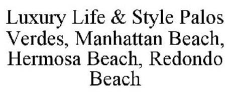 LUXURY LIFE & STYLE PALOS VERDES, MANHATTAN BEACH, HERMOSA BEACH, REDONDO BEACH