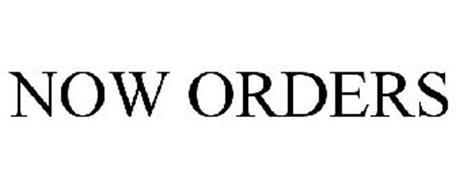NOW ORDERS