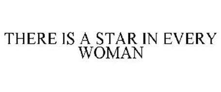 THERE IS A STAR IN EVERY WOMAN
