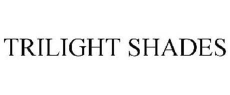 TRILIGHT SHADES