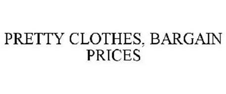 PRETTY CLOTHES, BARGAIN PRICES