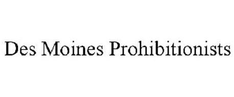 DES MOINES PROHIBITIONISTS