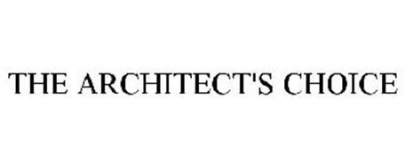 THE ARCHITECT'S CHOICE