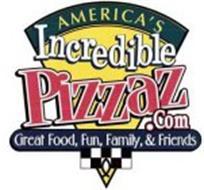 AMERICA'S INCREDIBLE PIZZAZ.COM GREAT FOOD, FUN, FAMILY, & FRIENDS