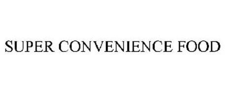 SUPER CONVENIENCE FOOD