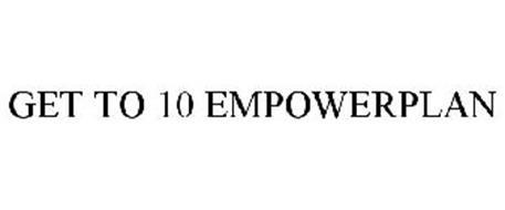 GET TO 10 EMPOWERPLAN