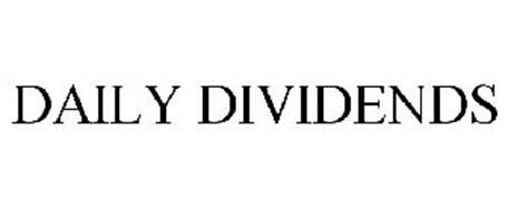 DAILY DIVIDENDS