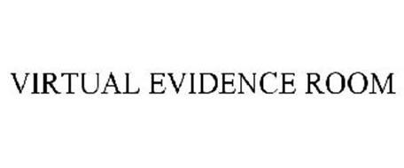 VIRTUAL EVIDENCE ROOM