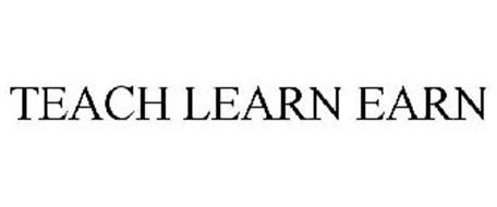 TEACH LEARN EARN