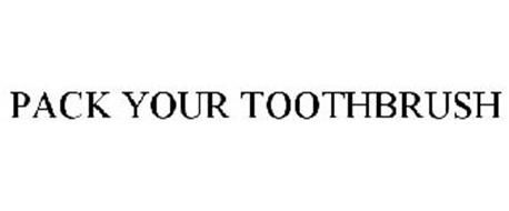 PACK YOUR TOOTHBRUSH