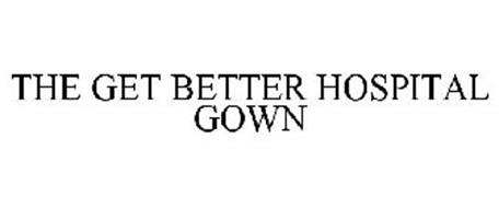 THE GET BETTER HOSPITAL GOWN