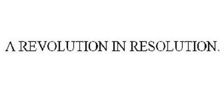 A REVOLUTION IN RESOLUTION.