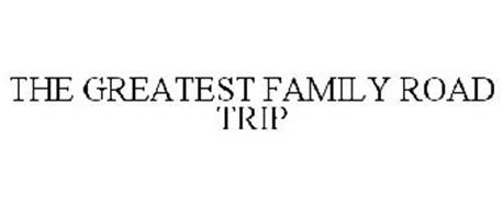 THE GREATEST FAMILY ROAD TRIP