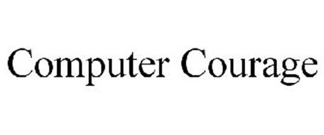 COMPUTER COURAGE