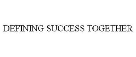 DEFINING SUCCESS TOGETHER