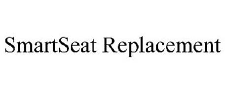 SMARTSEAT REPLACEMENT