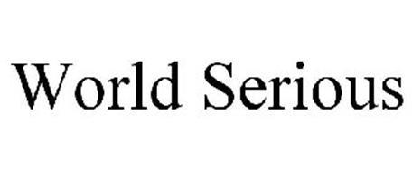 WORLD SERIOUS