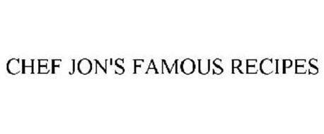 CHEF JON'S FAMOUS RECIPES