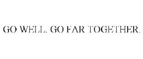GO WELL. GO FAR TOGETHER.