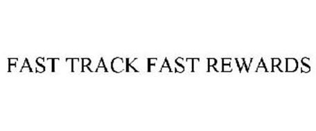 FAST TRACK FAST REWARDS