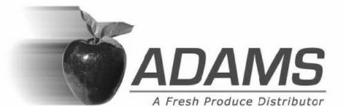 ADAMS A FRESH PRODUCE DISTRIBUTOR