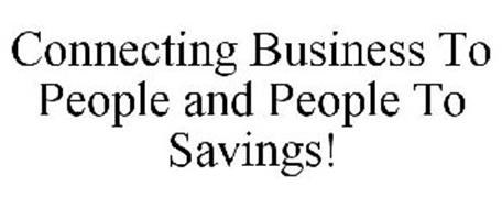 CONNECTING BUSINESS TO PEOPLE AND PEOPLE TO SAVINGS!