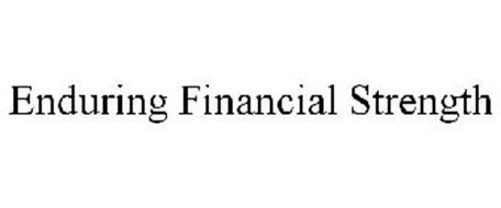 ENDURING FINANCIAL STRENGTH