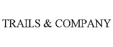 TRAILS & COMPANY