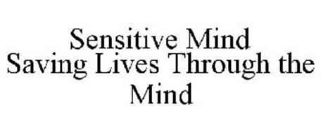 SENSITIVE MIND SAVING LIVES THROUGH THE MIND