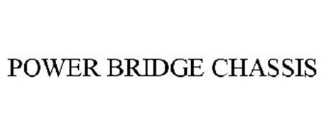 POWER BRIDGE CHASSIS