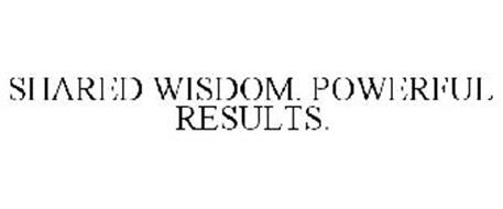 SHARED WISDOM. POWERFUL RESULTS.