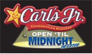 CARL'S JR. CHARBROILED BURGERS OPEN 'TIL MIDNIGHT OR LATER