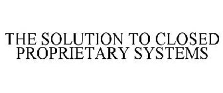 THE SOLUTION TO CLOSED PROPRIETARY SYSTEMS