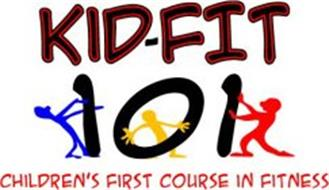 KID-FIT 101 CHILDREN'S FIRST COURSE IN FITNESS