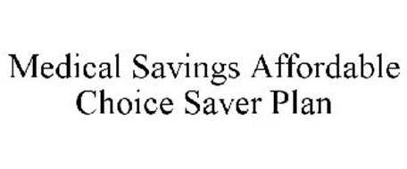 MEDICAL SAVINGS AFFORDABLE CHOICE SAVER PLAN
